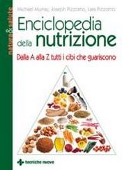 Enciclopedia della nutrizione  Michael T. Murray Joseph Pizzorno Lara Pizzorno Tecniche Nuove