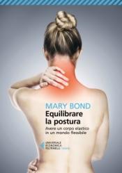 Equilibrare la postura  Mary Bond   Feltrinelli