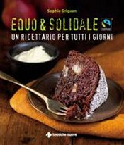 Equo & Solidale  Sophie Grigson   Tecniche Nuove