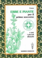 Erbe e piante per il Primo Soccorso  Ceres   Hermes Edizioni