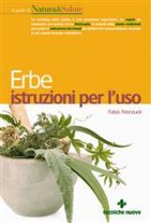 Erbe istruzioni per l'uso  Fabio Firenzuoli   Tecniche Nuove