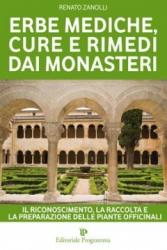 Erbe Mediche, Cure e Rimedi dai Monasteri  Renato Zanolli   Editoriale Programma