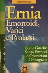 Ernia Emorroidi Varici e Prolassi (Vecchia edizione)  Albert Mosséri   Macro Edizioni