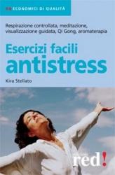 Esercizi facili antistress  Kira Stellato   Red Edizioni