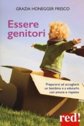 Essere genitori  Grazia Honegger Fresco   Red Edizioni