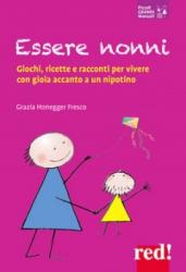 Essere nonni  Grazia Honegger Fresco   Red Edizioni