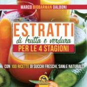 Estratti di Frutta e Verdura per le 4 Stagioni  Marco Dalboni   Macro Edizioni