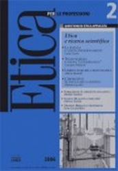 Etica per le Professioni. ETICA E RICERCA SCIENTIFICA  Etica per le Professioni Rivista   Fondazione Lanza