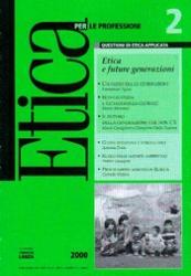 Etica per le Professioni. ETICA E FUTURE GENERAZIONI  Etica per le Professioni Rivista   Fondazione Lanza
