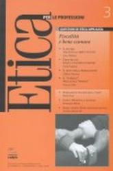 Etica per le Professioni. FISCALITA' E BENE COMUNE  Etica per le Professioni Rivista   Fondazione Lanza