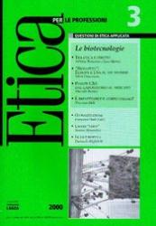 Etica per le Professioni. LE BIOTECNOLOGIE  Etica per le Professioni Rivista   Fondazione Lanza