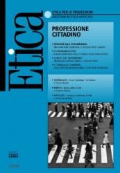 Etica per le Professioni. PROFESSIONE CITTADINO  Etica per le Professioni Rivista   Fondazione Lanza