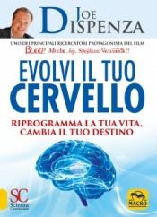 Evolvi il Tuo Cervello  Joe Dispenza   Macro Edizioni