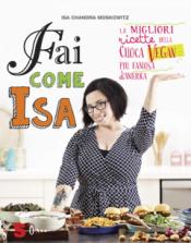 Fai come Isa  Isa Chandra Moskowitz   Sonda Edizioni