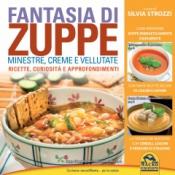 Fantasia di Zuppe. Minestre, creme e vellutate  Silvia Strozzi   Macro Edizioni