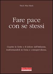 Fare pace con se stessi  Thich Nhat Hanh   Terra Nuova Edizioni