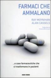 Farmaci che ammalano e case farmaceutiche che ci trasformano in pazienti  Ray Moynihan Alan Cassels  Nuovi Mondi Edizioni