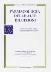Farmacologia delle alte diluizioni (Copertina rovinata)  Nirmal Sukul Anirban Sukul  Salus Infirmorum