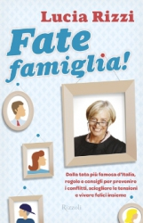 Fate famiglia!  Lucia Rizzi   Bur