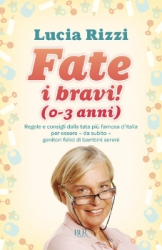 Fate i bravi! (0-3 anni)  Lucia Rizzi   Bur