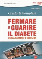Fermare e guarire il diabete senza farmaci e insulina (DVD)  Alex Ortner   Macro Edizioni