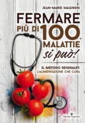 Fermare Più di 100 Malattie Si Può!  Jean-Marie Magnien   Editoriale Programma