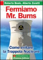 Fermiamo Mr. Burns  Roberto Bosio Alberto Zoratti  Arianna Editrice