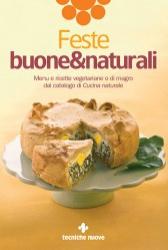 Feste buone&naturali  Cucina Naturale   Tecniche Nuove