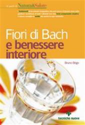 Fiori di Bach e benessere interiore  Bruno Brigo   Tecniche Nuove