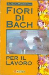 Fiori di Bach per il lavoro  Barbara Mazzarella   Xenia Edizioni