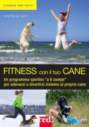 Fitness con il tuo cane  Hester M. Eich   Red Edizioni