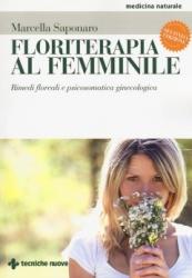 Floriterapia al femminile  Marcella Saponaro   Tecniche Nuove
