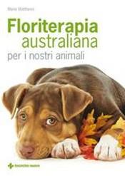 Floriterapia australiana per i nostri animali  Marie Matthews   Tecniche Nuove