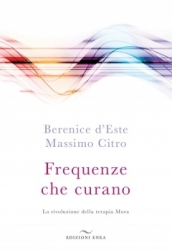 Frequenze che curano  Berenice D'Este Massimo Citro  Edizioni Enea