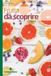Frutta da scoprire  Claudia Renzi   Tecniche Nuove