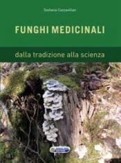 Funghi medicinali. Dalla tradizione alla scienza  Stefania Cazzavillan   Nuova Ipsa Editore