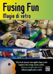 Fusing Fun  Stefania Del Principe Luigi Mondo  Edizioni Fag