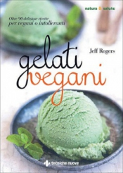 Gelati Vegani  Jeff Rogers   Tecniche Nuove