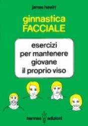 Ginnastica Facciale  James Hewitt   Hermes Edizioni