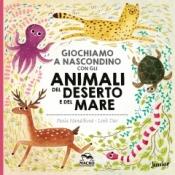 Giochiamo a Nascondino con gli Animali del Deserto e del Mare  Pavla Hanackova Linh Dao  Macro Junior