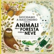 Giochiamo a Nascondino con gli Animali della Foresta e della Neve  Pavla Hanackova Linh Dao  Macro Junior