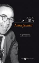 Giorgio La Pira. I miei pensieri  Riccardo Bigi   Società Editrice Fiorentina