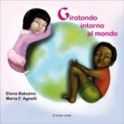 Girotondo intorno al mondo  Elena Balsamo Maria Francesca Agnelli  Il Leone Verde