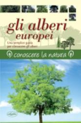 Gli alberi europei  Keith Rushforth   IdeaLibri