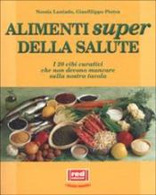 Gli alimenti super della salute  Nessia Laniado Gianfilippo Pietra  Red Edizioni