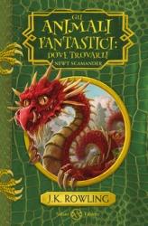 Gli animali fantastici: dove trovarli  J. K. Rowling   Salani Editore