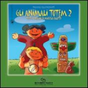Gli Animali Totem 2  Michela Salotti   Bambini Nuovi