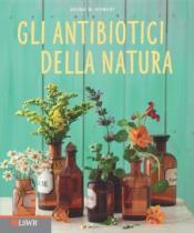 Gli antibiotici della natura  Aruna M. Siewert   Lswr