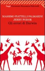 Gli errori di Darwin  Massimo Piattelli Palmarini Jerry A. Fodor  Feltrinelli