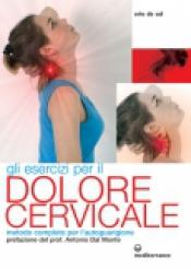 Gli Esercizi per il Dolore Cervicale  Erio De Col   Edizioni Mediterranee